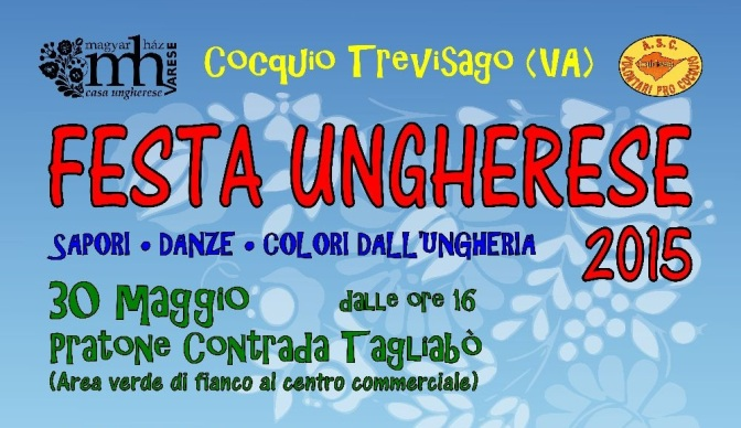 Festa Ungherese 2015: A Cocquio Trevisago si celebrano i sapori e i colori dell'Ungheria